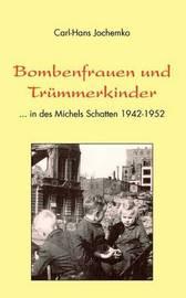 Bombenfrauen Und Trmmerkinder by Carl-Hans Jochemko image