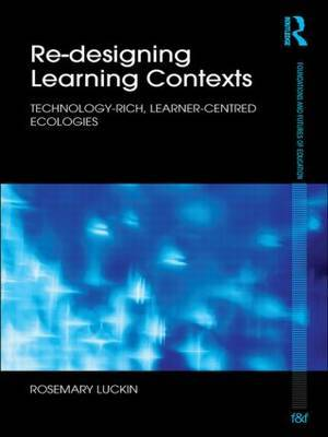 Re-Designing Learning Contexts by Rosemary Luckin image