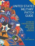 United States Military Patch Guide-Military Shoulder Sleeve Insignia by J.L. Pete Morgan