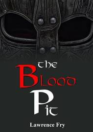 The Blood Pit by Lawrence Fry
