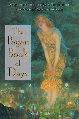 The Pagan Book of Days by Nigel Pennick