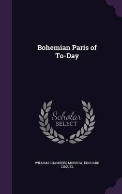 Bohemian Paris of To-Day by William Chambers Morrow image