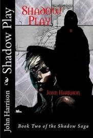 Shadow Play by John Harrison