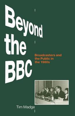 Beyond the BBC by Tim Madge