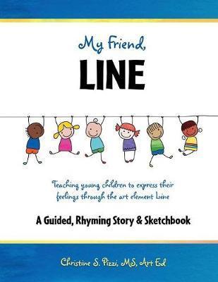 My Friend, Line by Christine S Pizzi