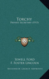 Torchy: Private Secretary (1915) by Sewell Ford
