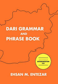 Dari Grammar and Phrase Book by Ehsan M Entezar