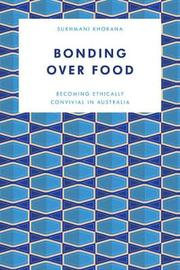 The Tastes and Politics of Inter-Cultural Food in Australia by Dr. Sukhmani Khorana