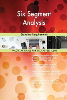 Six Segment Analysis Standard Requirements by Gerardus Blokdyk image