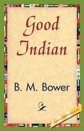 Good Indian by B.M. Bower image
