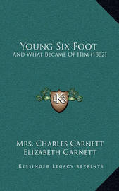 Young Six Foot: And What Became of Him (1882) by Elizabeth Garnett