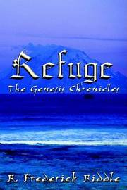 Refuge: the Genesis Chronicles by R. Frederick Riddle image