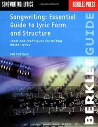Songwriting Essential Guide to Lyric Form and Structure by Pat Pattison