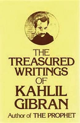 The Treasured Writings by Kahlil Gibran image