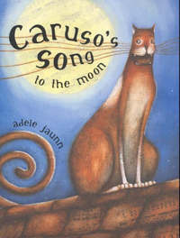 Caruso's Song to the Moon by Adele Jaunn