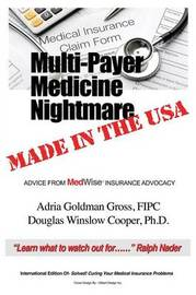 Multi-Payer Medicine Nightmare Made in the USA by Fipc Adria Goldman Gross