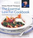 The Essential Low Fat Cookbook by Antony Worrall Thompson