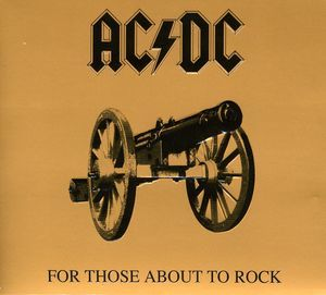 For Those About to Rock We Salute You by AC/DC