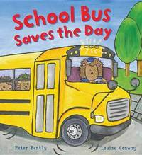 School Bus Saves the Day by Peter Bently