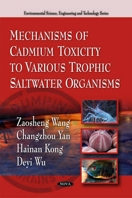 Mechanisms of Cadmium Toxicity to Various Trophic Saltwater Organisms by Zaosheng Wang