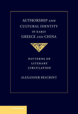 Authorship and Cultural Identity in Early Greece and China by Alexander Beecroft