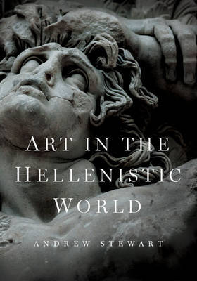 Art in the Hellenistic World by Andrew Stewart
