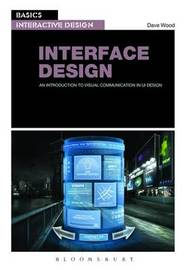 Basics Interactive Design: Interface Design by Dave Wood
