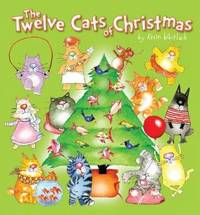 Twelve Cats of Christmas by Kevin Whitlark