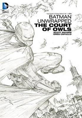 Batman Unwrapped: The Court of Owls (New 52) by Scott Snyder