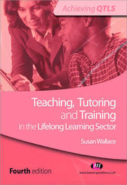 Teaching, Tutoring and Training in the Lifelong Learning Sector by Susan Wallace image