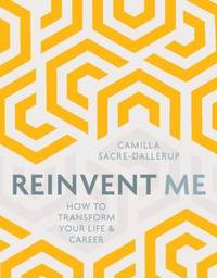 Reinvent Me by Camilla Sacre-Dallerup