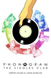 Phonogram Volume 2: The Singles Club by Kieron Gillen