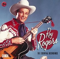 The Essential Recordings by Roy Rogers