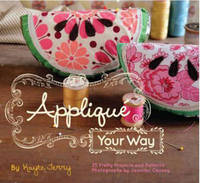 Applique Your Way by Kayte Terry