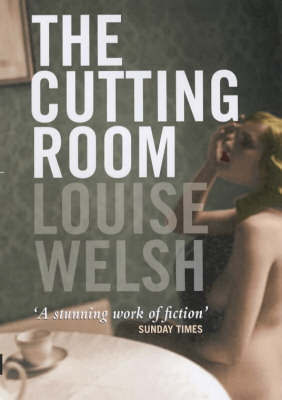 Cutting Room by Louise Welsh