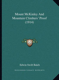 Mount McKinley and Mountain Climbers' Proof (1914) by Edwin Swift Balch