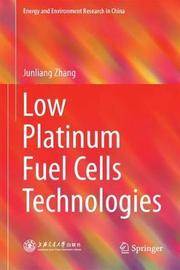 Low Platinum Fuel Cells Technologies by Junliang Zhang