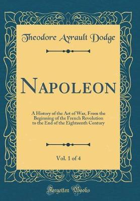 Napoleon, Vol. 1 of 4 by Theodore Ayrault Dodge image