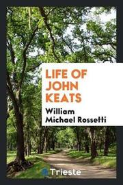 Life of John Keats by William Michael Rossetti image