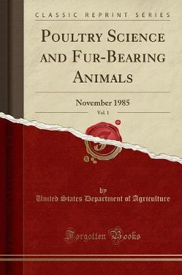 Poultry Science and Fur-Bearing Animals, Vol. 1 by United States Department of Agriculture