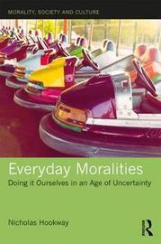 Everyday Moralities by Nicholas Hookway