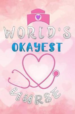 worlds okayest nurse by Scrub Lives Publishers