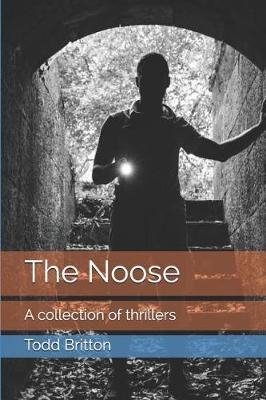 The Noose by Todd Britton