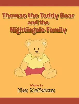 Thomas the Teddy Bear and the Nightingale Family by Nan McFadyen