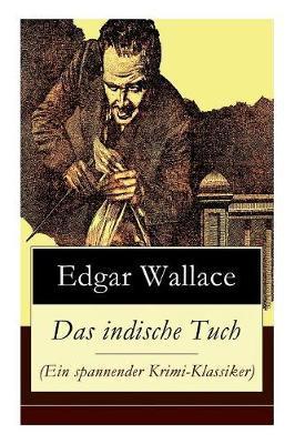 Das indische Tuch (Ein spannender Krimi-Klassiker) by Edgar Wallace