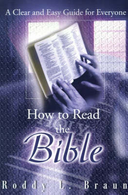 How to Read the Bible: A Clear and Easy Guide for Everyone by Roddy L. Braun image