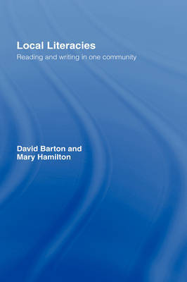 Local Literacies: Reading and Writing in One Community by David Barton image