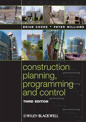 Construction Planning, Programming and Control by Brian Cooke