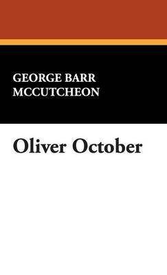 Oliver October by Deceased George Barr McCutcheon image