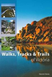 Walks, Tracks and Trails of Victoria by Derrick Stone